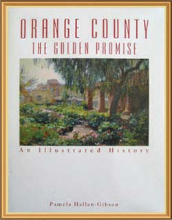 Orange County, The Golden Promise, by Pamela Hallan-Gibson