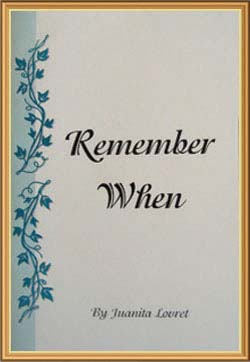 Remember When by Juanita Lovret
