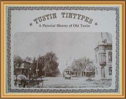 Tustin Tintypes: A Pictorial History of Old Tustin